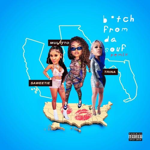 B*tch From Da Souf (Remix) by Saweetie Mulatto