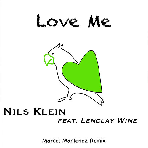 Love Me (Marcel Martenez Remix) by Nils Klein