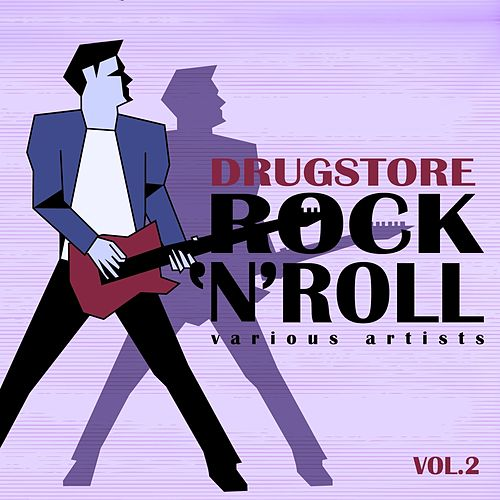 Drugstore Rock ' N ' Roll, Vol. 2 by Various Artists
