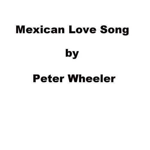 Mexican Love Song de Peter Wheeler