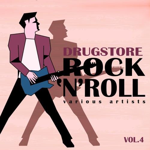 Drugstore Rock ' N ' Roll, Vol. 4 de Various Artists