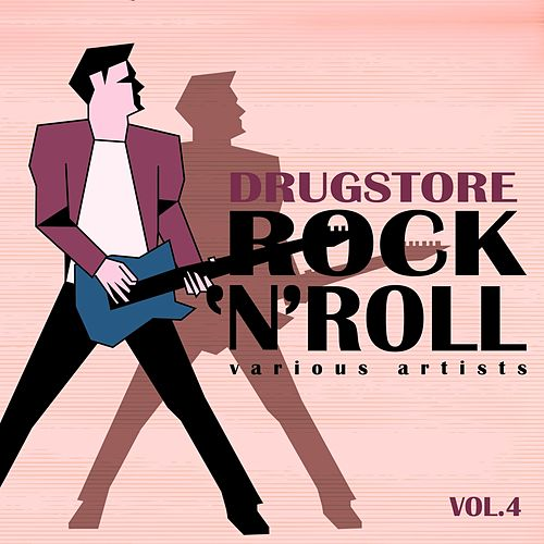 Drugstore Rock ' N ' Roll, Vol. 4 von Various Artists