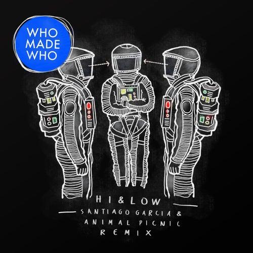 Hi & Low (Santiago Garcia & Animal Picnic Remix) von WhoMadeWho