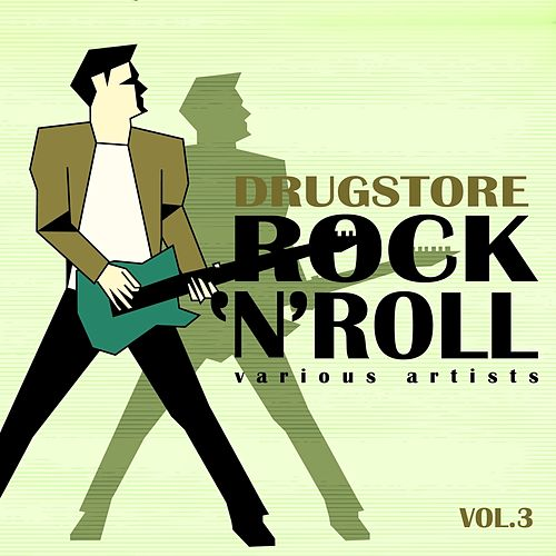 Drugstore Rock ' N ' Roll, Vol. 3 de Various Artists