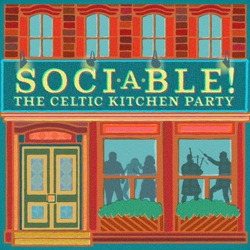 Sociable! de Celtic Kitchen Party