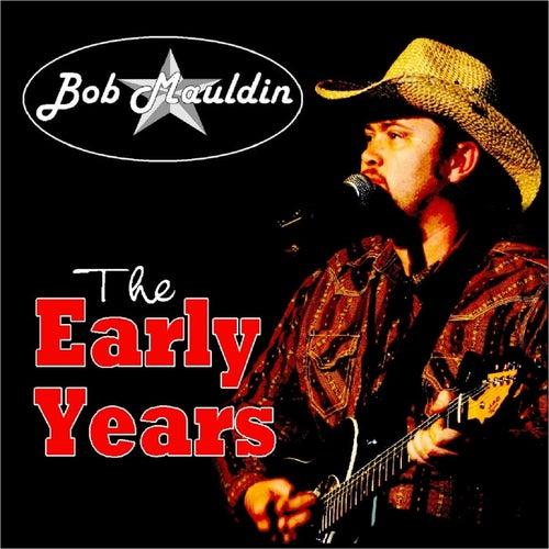 The Early Years de Bob Mauldin