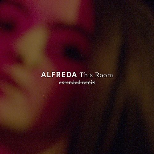 This Room (Extended Remix) by Alfreda