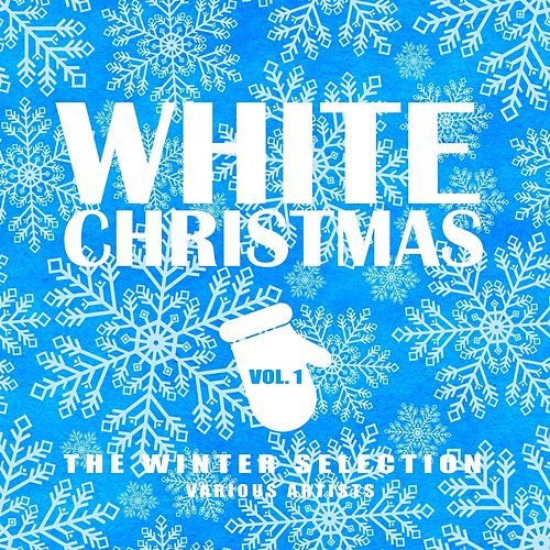 White Christmas (The Winter Selection), Vol. 1 by Various Artists