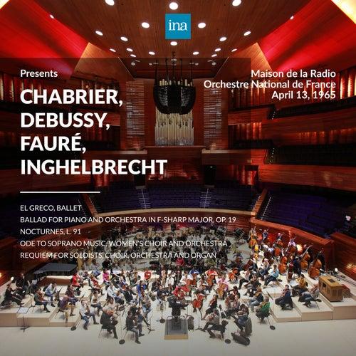 INA Presents: Chabrier, Debussy, Fauré, Inghelbrecht by Orchestre National de France at the Maison de la Radio (Recorded 13th April 1965) di Orchestre National de France