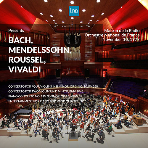 INA Presents: Bach, Mendelssohn, Roussel, Vivaldi by Orchestre National de France at the Maison de la Radio (Recorded 10th November 1977) by Orchestre National de France