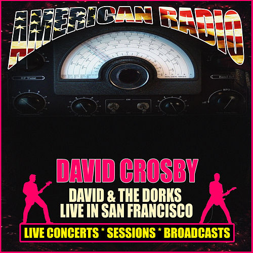 David & The Dorks Live in San Francisco (Live) de David Crosby