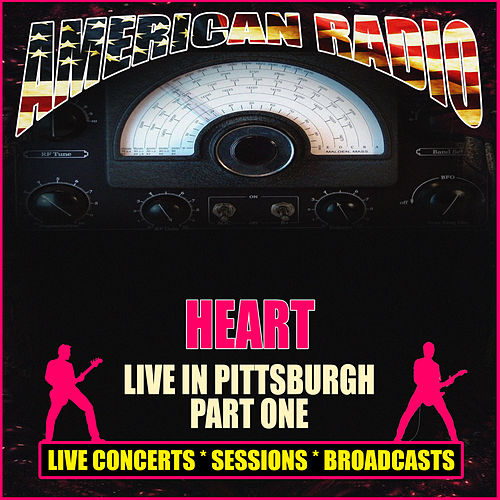 Live in Pittsburgh - Part One (Live) von Heart