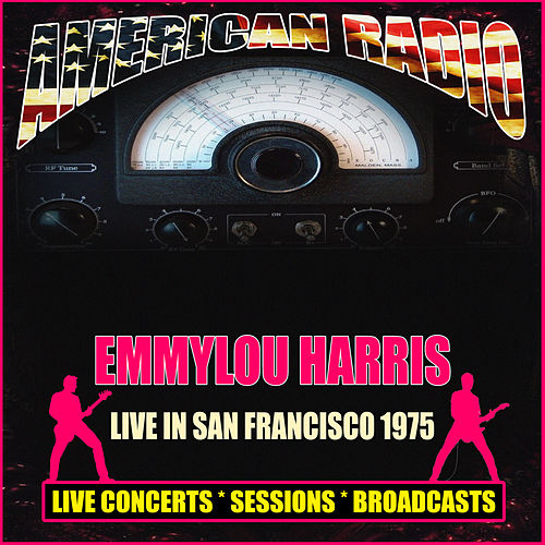 Live In San Francisco 1975 (Live) by Emmylou Harris