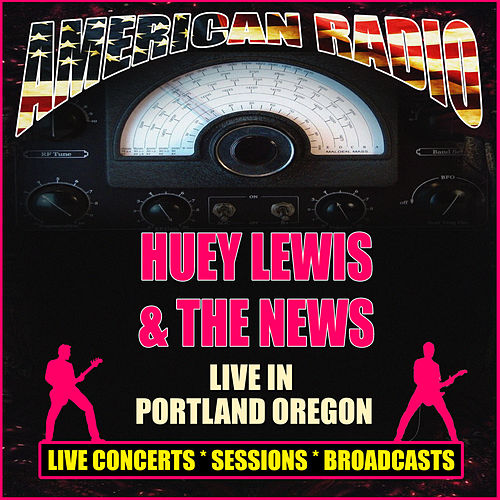 Live in Portland, Oregon (Live) von Huey Lewis and the News