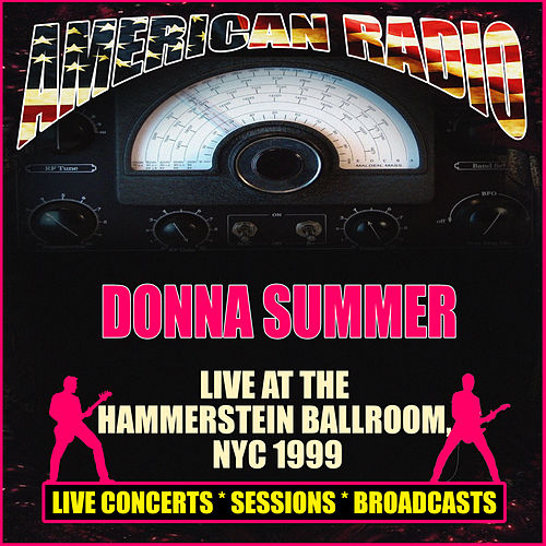Live At Hammerstein Ballroom, NYC 1999 (Live) by Donna Summer