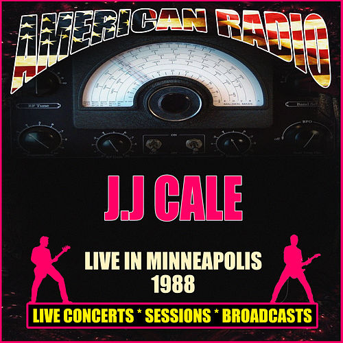 Live in Minneapolis 1988 (Live) von JJ Cale