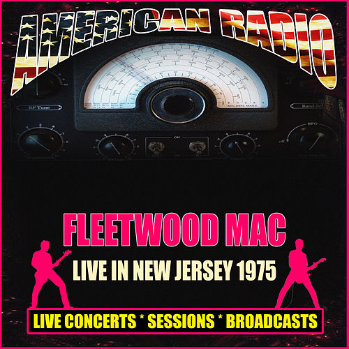 Live In New Jersey 1975 (Live) by Fleetwood Mac