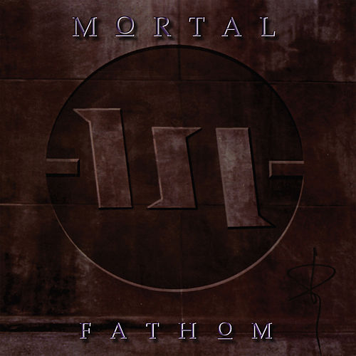 Fathom by Mortal