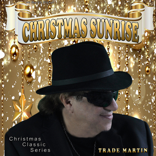 Christmas Sunrise (Christmas Classic Series) by Trade Martin