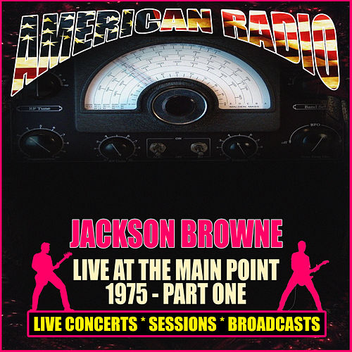 Live At The Main Point 1975 - Part One (Live) by Jackson Browne