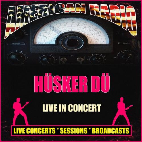 Live in Concert (Live) by Hüsker Dü