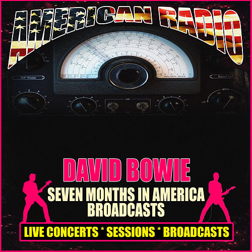 Seven Months in America Broadcasts (Live) by David Bowie