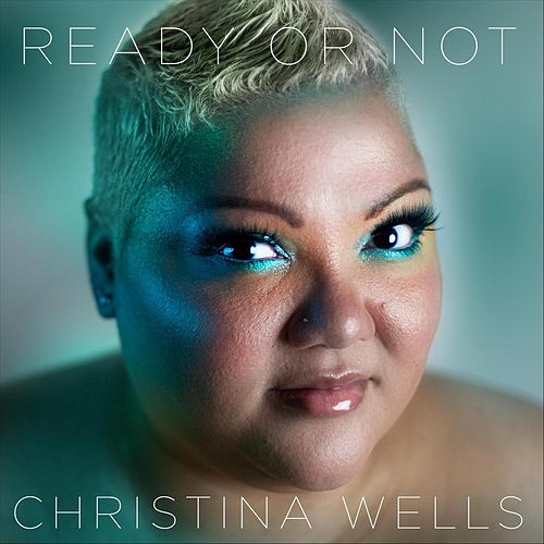 Ready or Not von Christina Wells