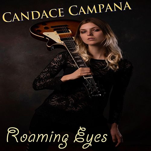Roaming Eyes de Candace Campana