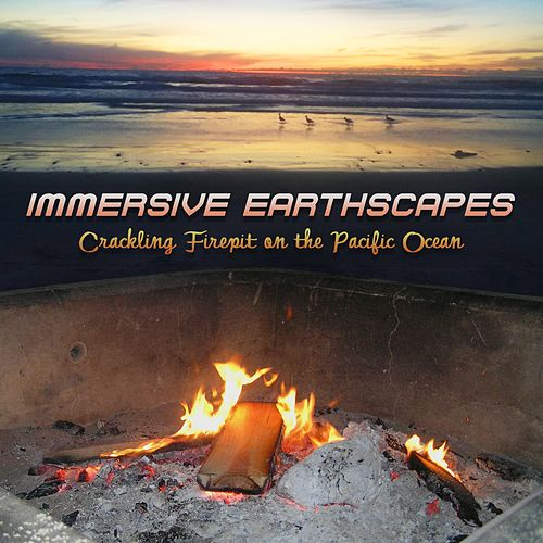Crackling Firepit on the Pacific Ocean by Immersive Earthscapes