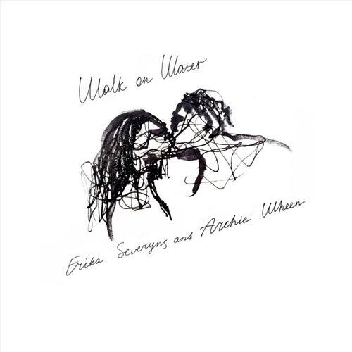 Walk on Water (feat. Archie Wheen) by Erika Severyns