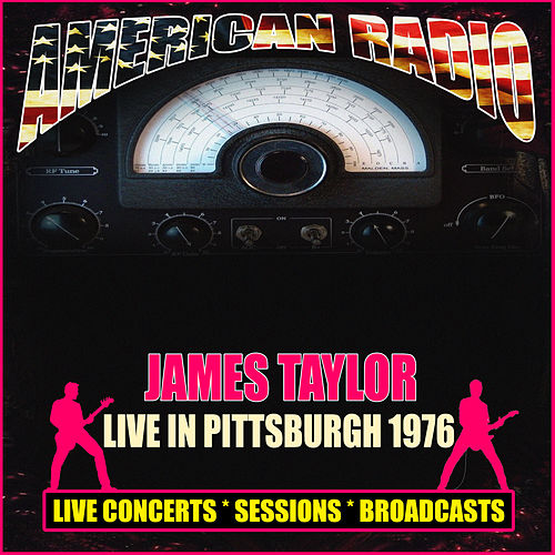 Live in Pittsburgh 1976 (Live) by James Taylor