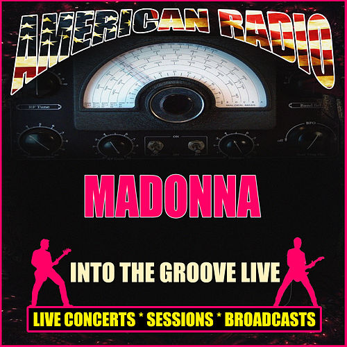 Into the Groove Live (Live) by Madonna
