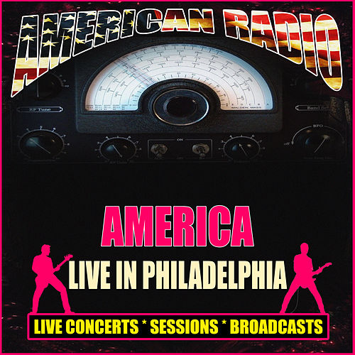 Live In Philadelphia (Live) by America