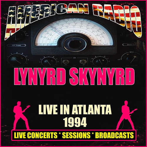 Live in Atlanta 1994 (Live) by Lynyrd Skynyrd