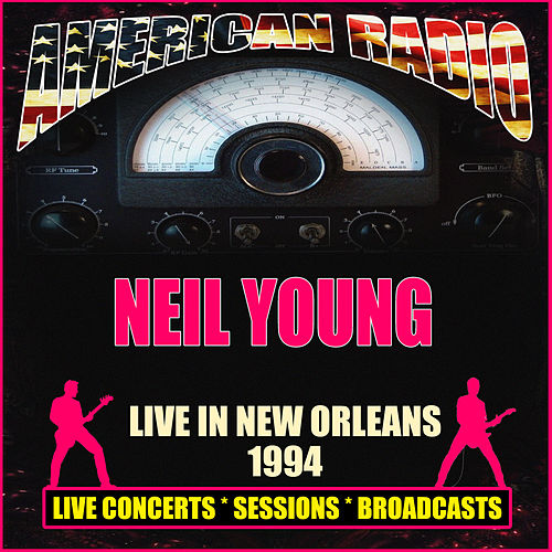 Live in New Orleans 1994 (Live) by Neil Young