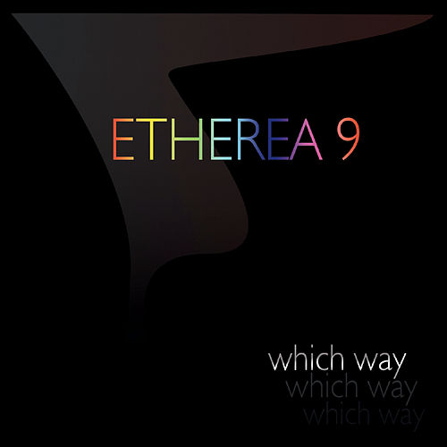 Which Way by Etherea 9