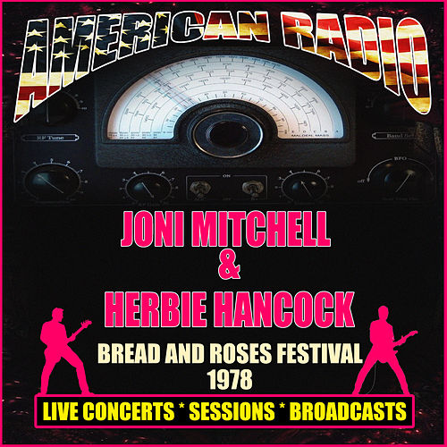 Bread & Roses Festival 1978 (Live) by Joni Mitchell