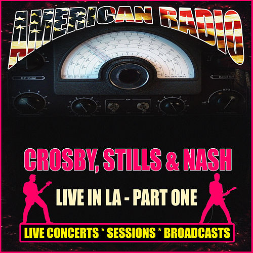 Live In LA - Part One (Live) de Crosby, Stills and Nash