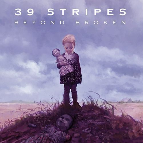 Beyond Broken by 39 Stripes