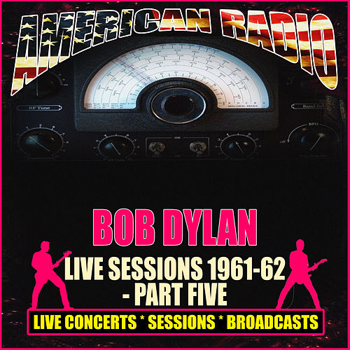 Live Sessions 1961-62 - Part Five (Live) de Bob Dylan
