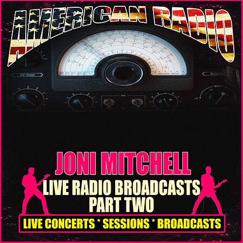 Live Radio Broadcasts - Part Two (Live) de Joni Mitchell
