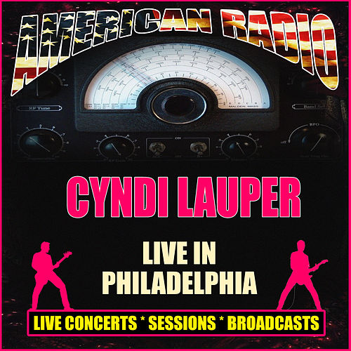 Live in Philadelphia (Live) by Cyndi Lauper