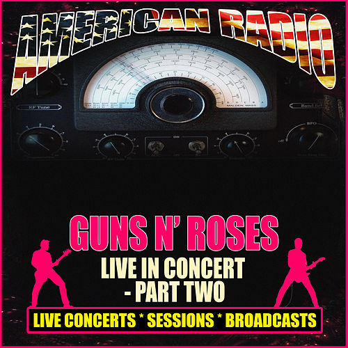 Live in Concert - Part Two (Live) by Guns N' Roses