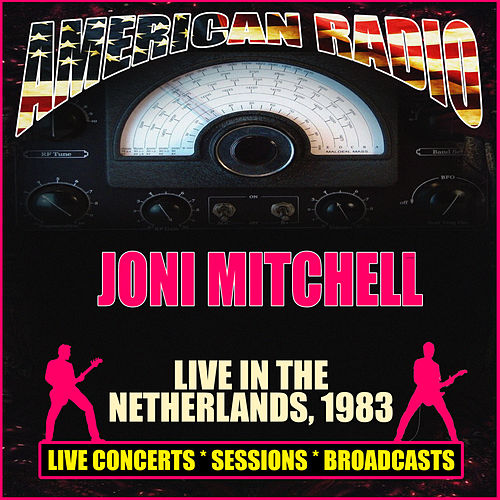 Live in the Netherlands 1983 (Live) by Joni Mitchell