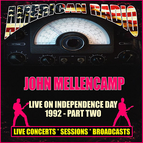 Live on Independence Day 1992 - Part Two (Live) von John Mellencamp