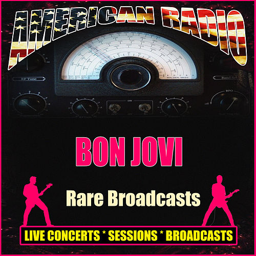 Rare Broadcasts (Live) by Bon Jovi