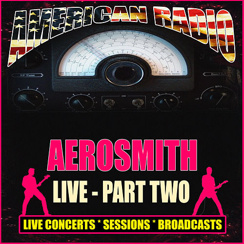 Aerosmith Live - Part Two (Live) by Aerosmith