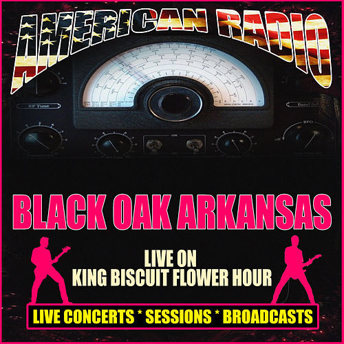 Live on King Biscuit Flower Hour (Live) di Black Oak Arkansas