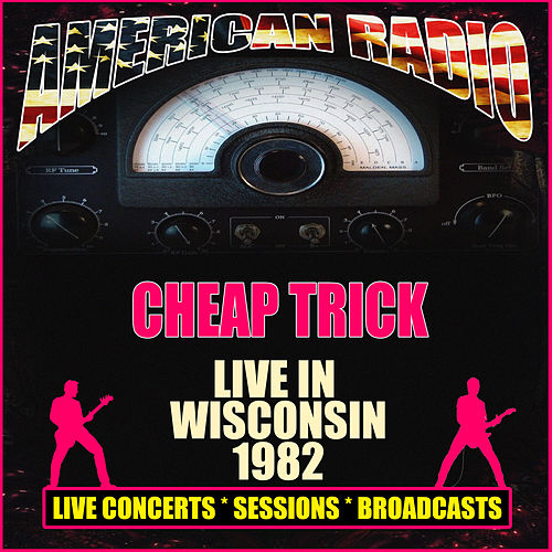 Live in Wisconsin 1982 (Live) de Cheap Trick