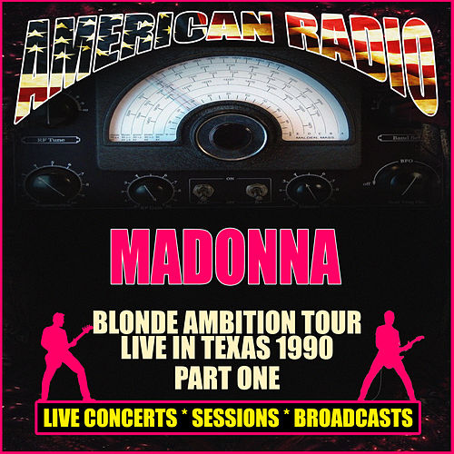 Blonde Ambition Tour - Live in Texas 1990 - Part One (Live) by Madonna